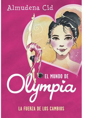 EL MUNDO DE OLYMPIA 1 LA FUERZA DE LOS CAMBIOS