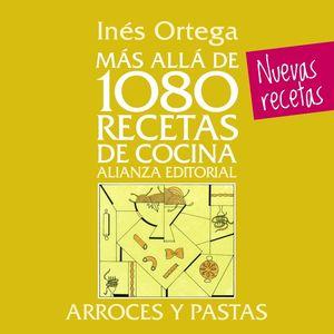 MÁS ALLÁ DE 1080 RECETAS DE COCINA. ARROCES Y PASTAS