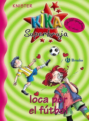 KIKA SUPERBRUJA 5. LOCA POR EL FUTBOL