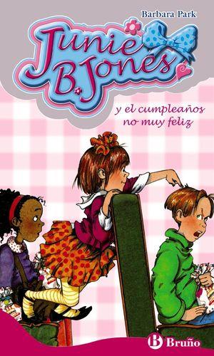JUNIE B. JONES 15. Y EL CUMPLEAÑOS NO MUY FELIZ