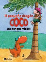 PEQUEÑO DRAGON COCO 3. NO TENGAS MIEDO,EL