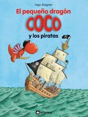 EL PEQUEÑO DRAGON COCO 6. Y LOS PIRATAS