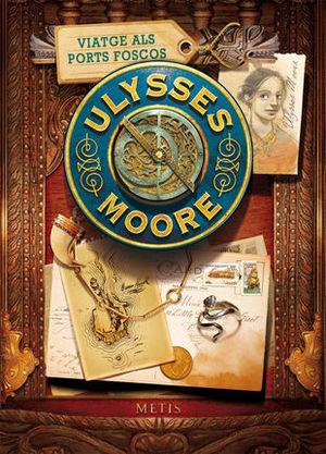ULYSSES MOORE 14. VIATGE ALS PORTS FOSCOS