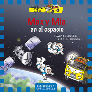 YELLOW VAN 4. MAX Y MÍA EN EL ESPACIO
