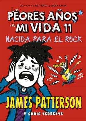 PEORES AÑOS DE MI VIDA 11. NACIDA PARA EL ROCK