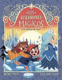 LOS RESCATADORES MAGICOS 6. Y EL CASTILLO DE HIELO