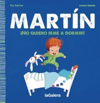MARTIN 1. NO QUIERO IRME A DORMIR