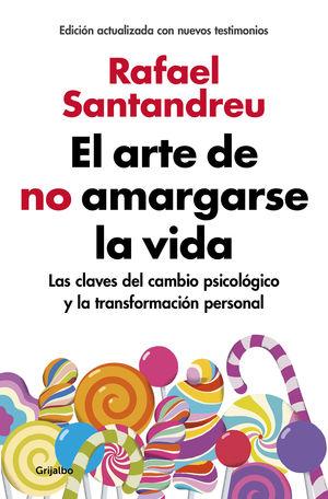 EL ARTE DE NO AMARGARSE LA VIDA (EDICION AMPLIADA Y ACTUALIZADA)