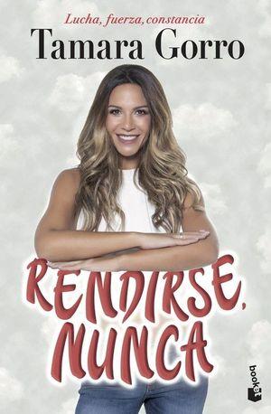 RENDIRSE, NUNCA