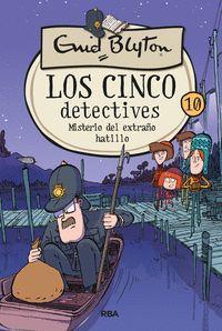 LOS CINCO DETECTIVES 10. MISTERIO DEL EXTRAÑO HATILLO