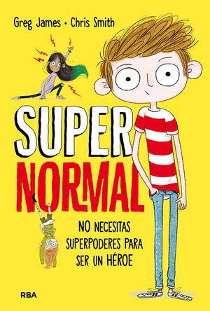 SUPERNORMAL 1. NO NECESITAS SUPERPODERES PARA SER UN HEROE