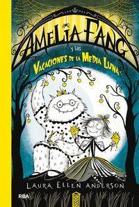 AMELIA FANG 4. Y LAS VACACIONES DE LA MEDIA LUNA