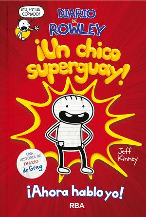 DIARIO DE ROWLEY 1. UN CHICO SUPERGUAY