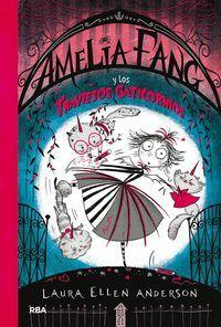 AMELIA FANG 6. AMELIA FANG Y LOS TRAVIESOS GATICORNIOS