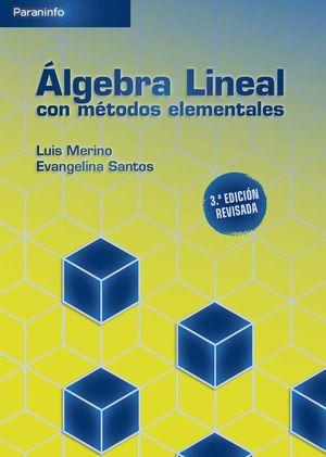 ALGEBRA LINEAL CON METODOS ELEMENTALES. 3A. EDICION