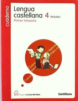 4EP. CUADERNO LENGUA 1 TRIMESTRE LA CASA DEL SABER SANTILLANA