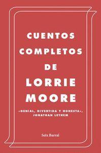 CUENTOS COMPLETOS DE LOORIE MOORE