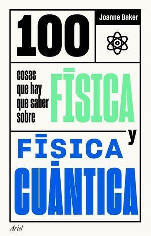 100 COSAS QUE HAY QUE SABER SOBRE F¡SICA Y FISICA CUANTICA