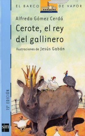 BVA 102. CEROTE, EL REY DEL GALLINERO