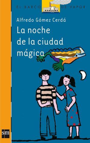 BVN 143. LA NOCHE DE LA CIUDAD MAGICA