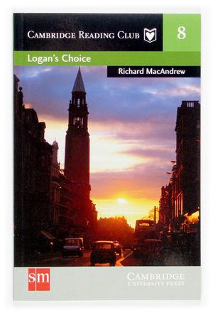 LOGAN'S CHOICE. CAMBRIDGE READING CLUB 8