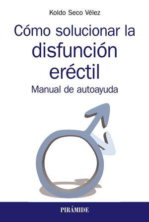 COMO SOLUCIONAR LA DISFUNCION ERCTIL