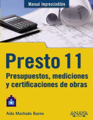 PRESTO 11. PRESUPUESTOS, MEDICIONES Y CERTIFICACIONES DE OBRAS