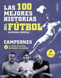 LAS 100 MEJORES HISTORIAS DEL FUTBOL