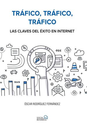 TRÁFICO, TRÁFICO, TRÁFICO. LAS CLAVES DEL ÉXITO EN INTERNET
