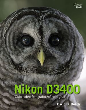 NIKON D3400.  GUÍA SOBRE FOTOGRAFÍA RÉFLEX DIGITAL