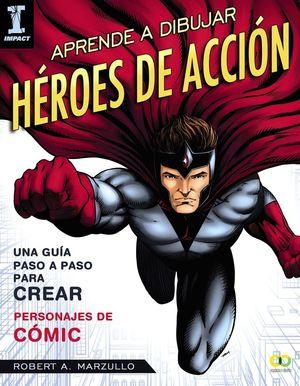 APRENDE A DIBUJAR HEROES DE ACCION