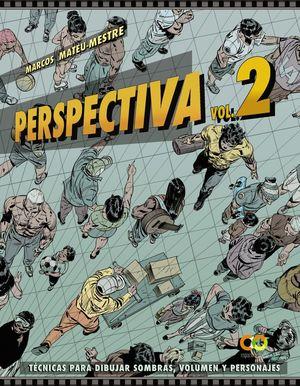 PERSPECTIVA.VOLUMEN 2.TECNICAS PARA DIBUJAR SOMBRAS, VOLUMEN Y PERSONAJES