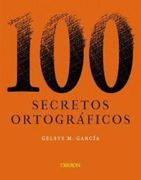 100 SECRETOS ORTOGRÁAFICO