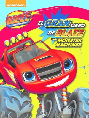 EL GRAN LIBRO DE BLAZE Y LOS MONSTER MACHINES