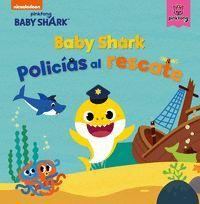 BABY SHARK. POLICIAS AL RESCATE