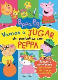 PEPPA PIG. VAMOS A JUGAR SIN PANTALLAS CON PEPPA