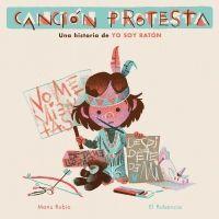 CANCION PROTESTA. UNA HISTORIA DE YO SOY RATON