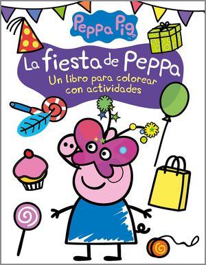 LA FIESTA DE PEPPA PIG (ACTIVIDADES PARA COLOREAR)