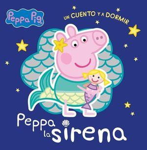 PEPPA PIG. PEPPA LA SIRENA UN CUENTO Y A DORMIR