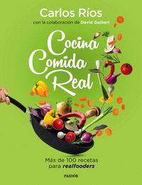 COCINA COMIDA REAL MAS DE 100 RECETAS PARA REALFOODERS