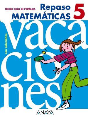 5EP. CUADERNO VACACIONES REPASO MATEMATICAS ANAYA