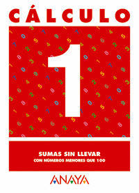 CALCULO 1 SUMAS SIN LLEVAR CON NUMEROS MENORES QUE 100 ANAYA