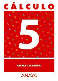 CÁLCULO 5. RESTAS LLEVANDO.