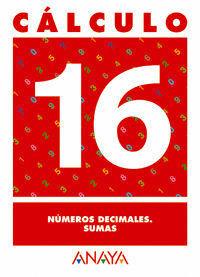 CALCULO 16 NUMEROS DECIMALES. SUMAS