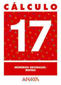 CALCULO 17 NUMEROS DECIMALES. RESTAS