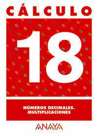 CALCULO 18 NUMEROS DECIMALES. MULTIPLICACIONES