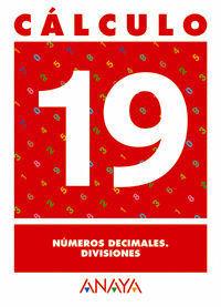 CALCULO 19 NUMEROS DECIMALES. DIVISIONES