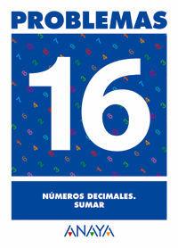 PROBLEMAS 16. NÚMEROS DECIMALES. SUMAR.