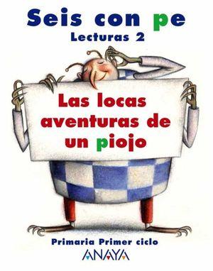 2EP. LECTURAS LAS LOCAS AVENTURAS DE UN PIOJO ANAYA