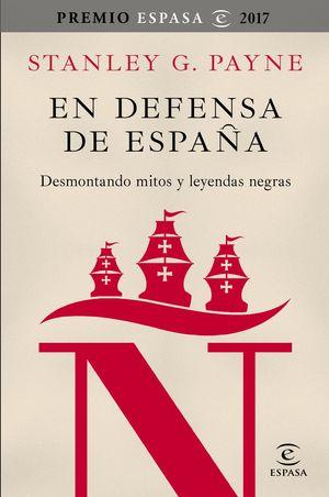EN DEFENSA DE ESPAÑA DESMONTANDO MITOS Y LEYENDAS
